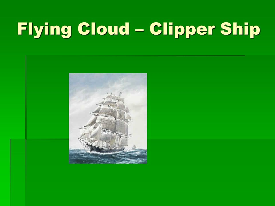 Flying Cloud – Clipper Ship