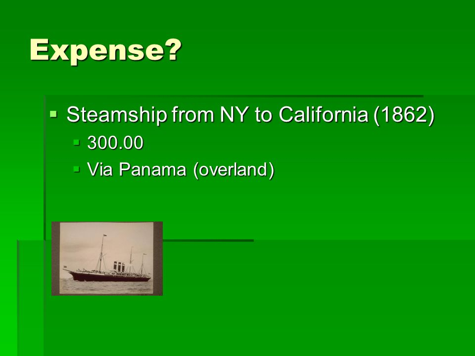Expense Steamship from NY to California (1862) 300.00