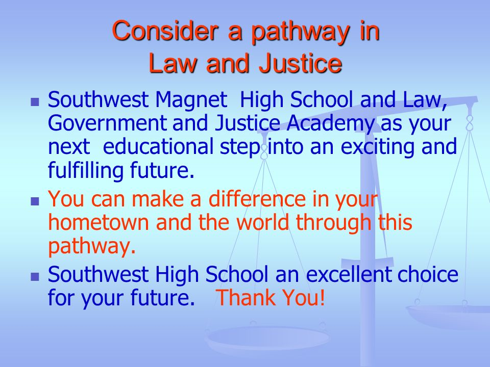 Consider a pathway in Law and Justice