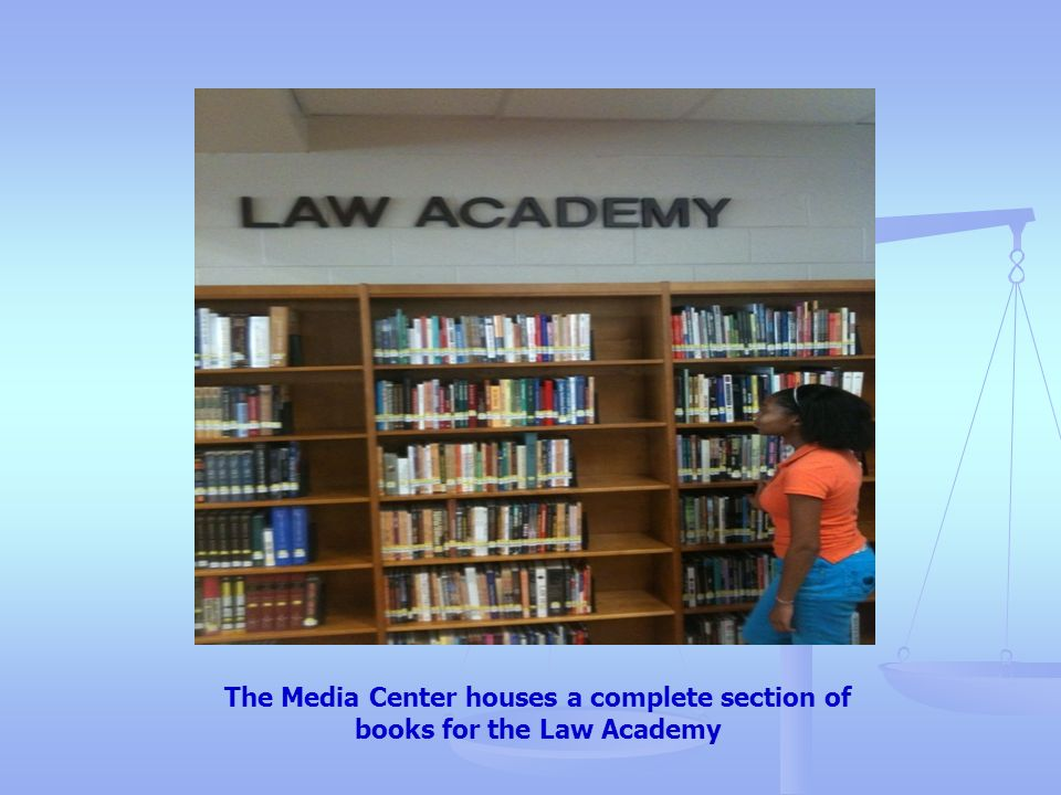 The Media Center houses a complete section of books for the Law Academy