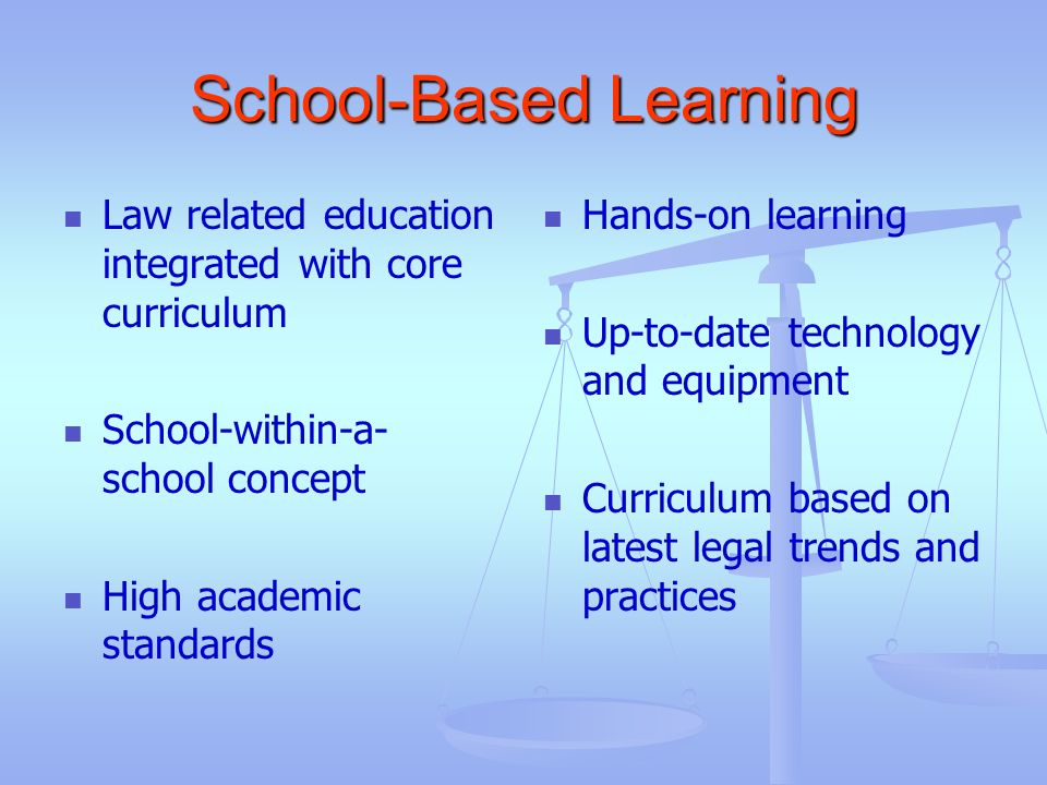 School-Based Learning