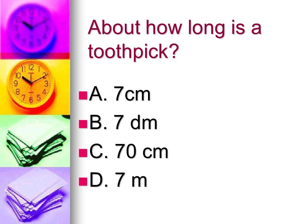 About how long is a toothpick