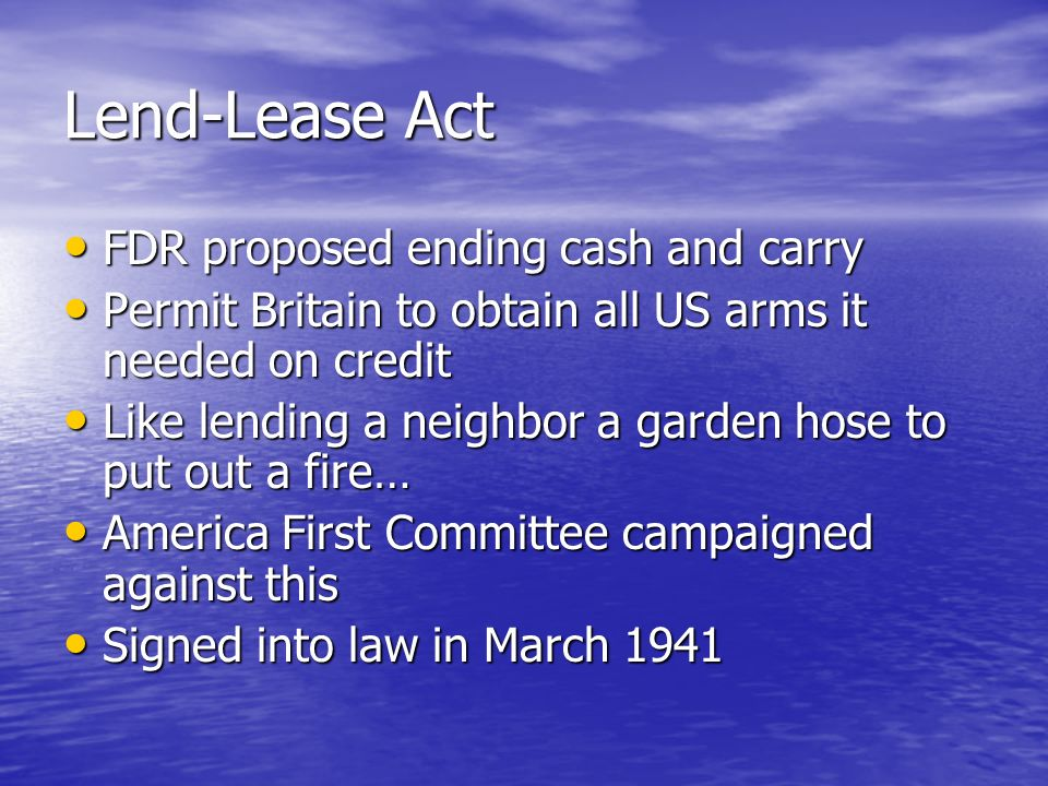 Lend-Lease Act FDR proposed ending cash and carry