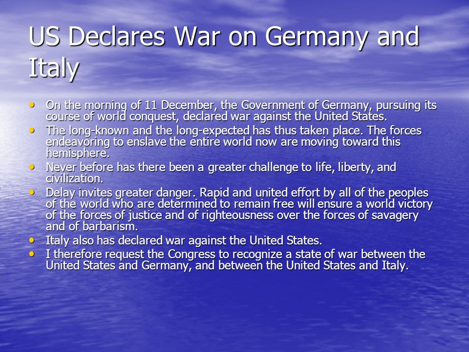 US Declares War on Germany and Italy