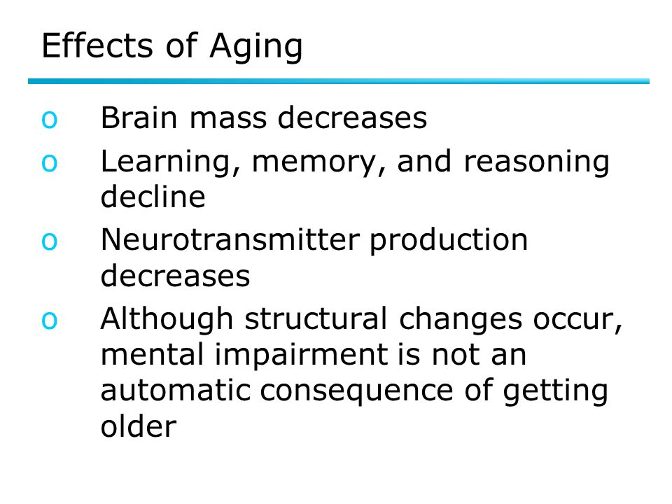 Effects of Aging Brain mass decreases