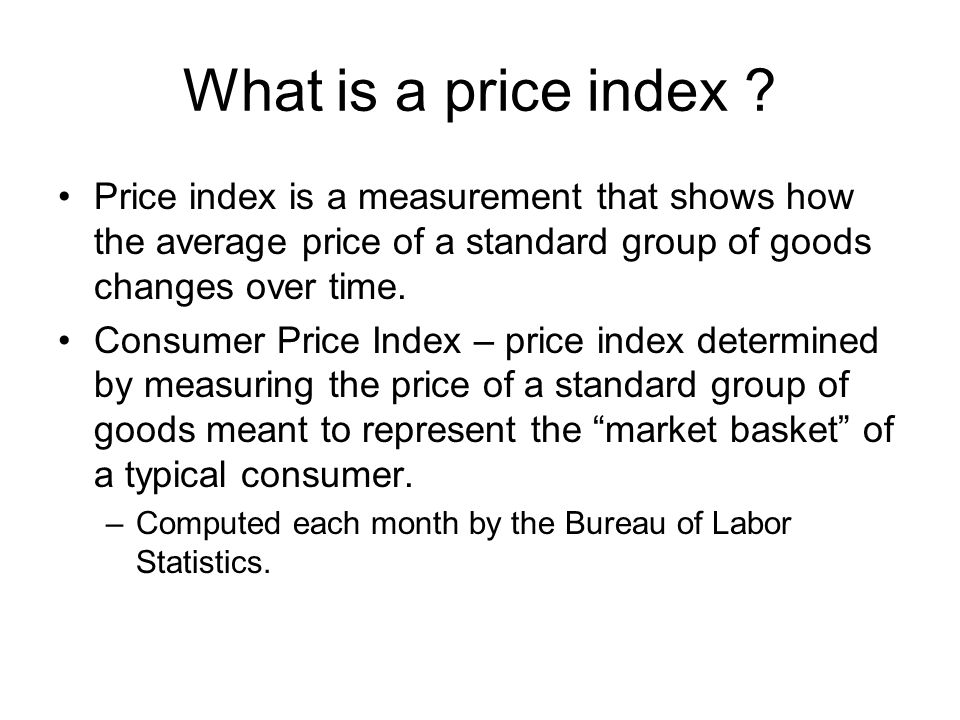 What is a price index Price index is a measurement that shows how the average price of a standard group of goods changes over time.