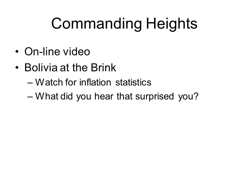Commanding Heights On-line video Bolivia at the Brink