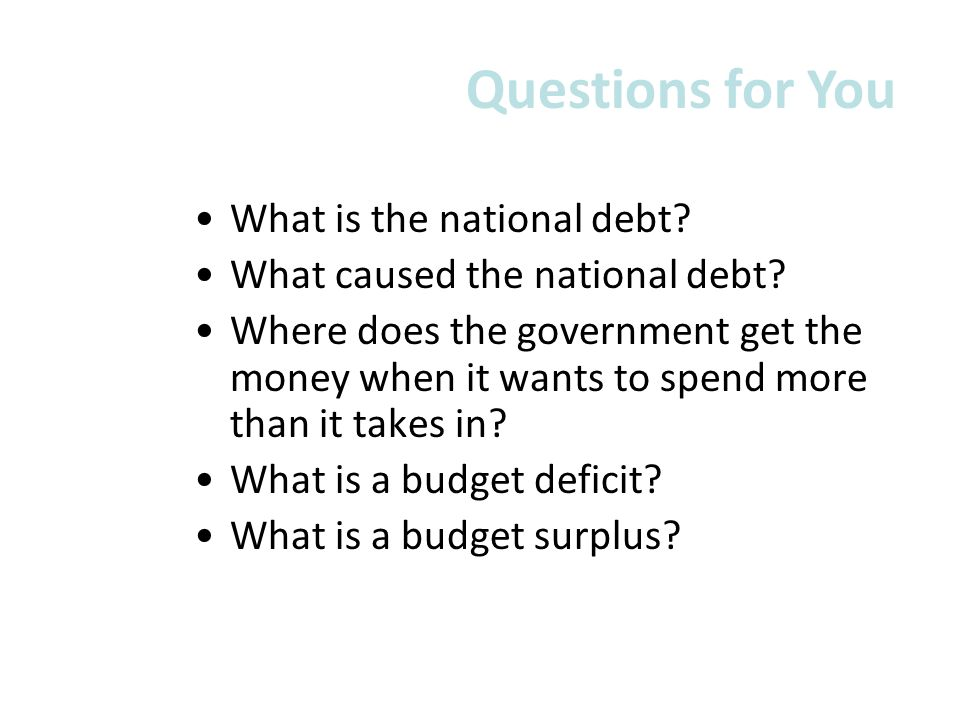 Questions for You What is the national debt