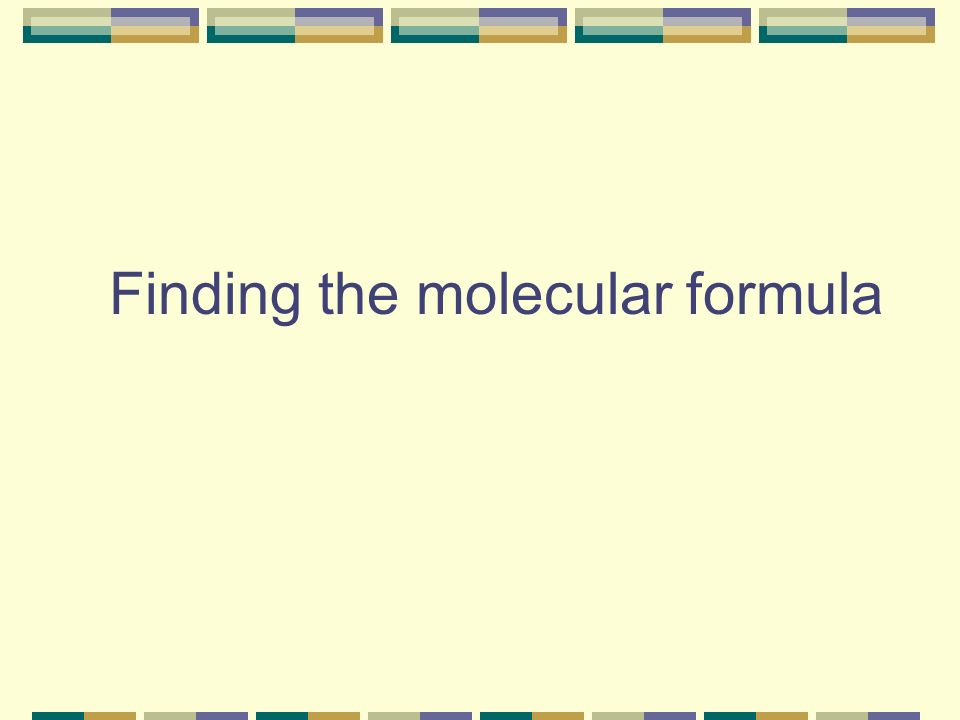Finding the molecular formula