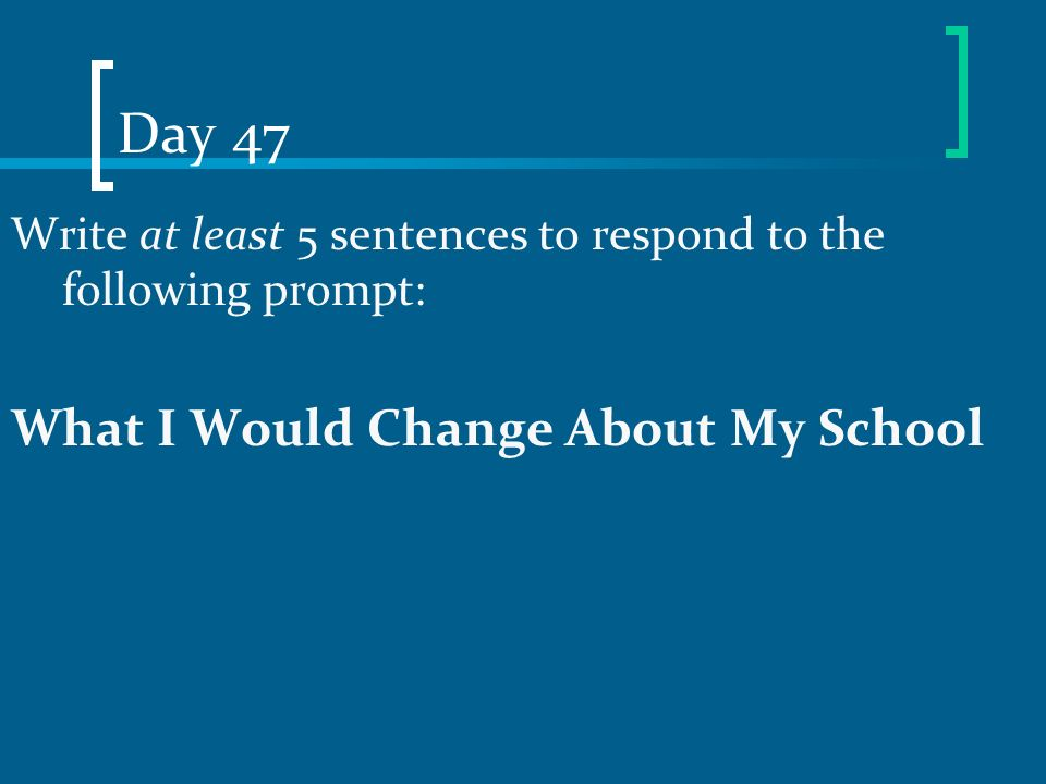 Day 47 What I Would Change About My School