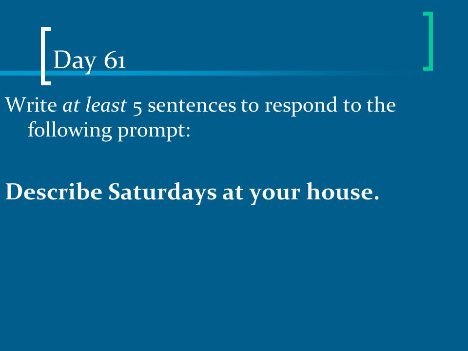 Day 61 Describe Saturdays at your house.