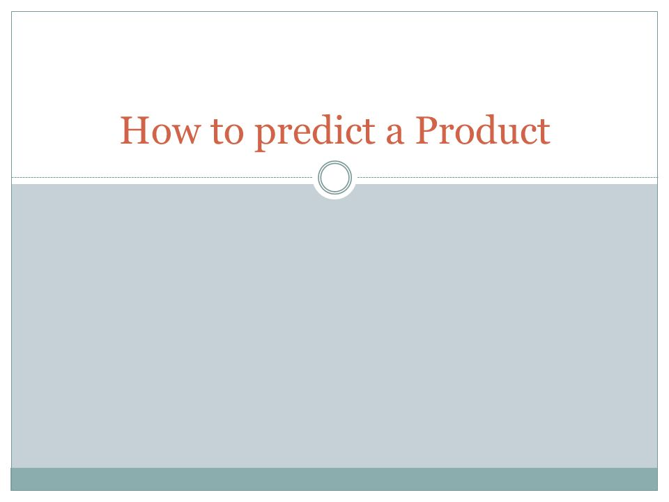 How to predict a Product