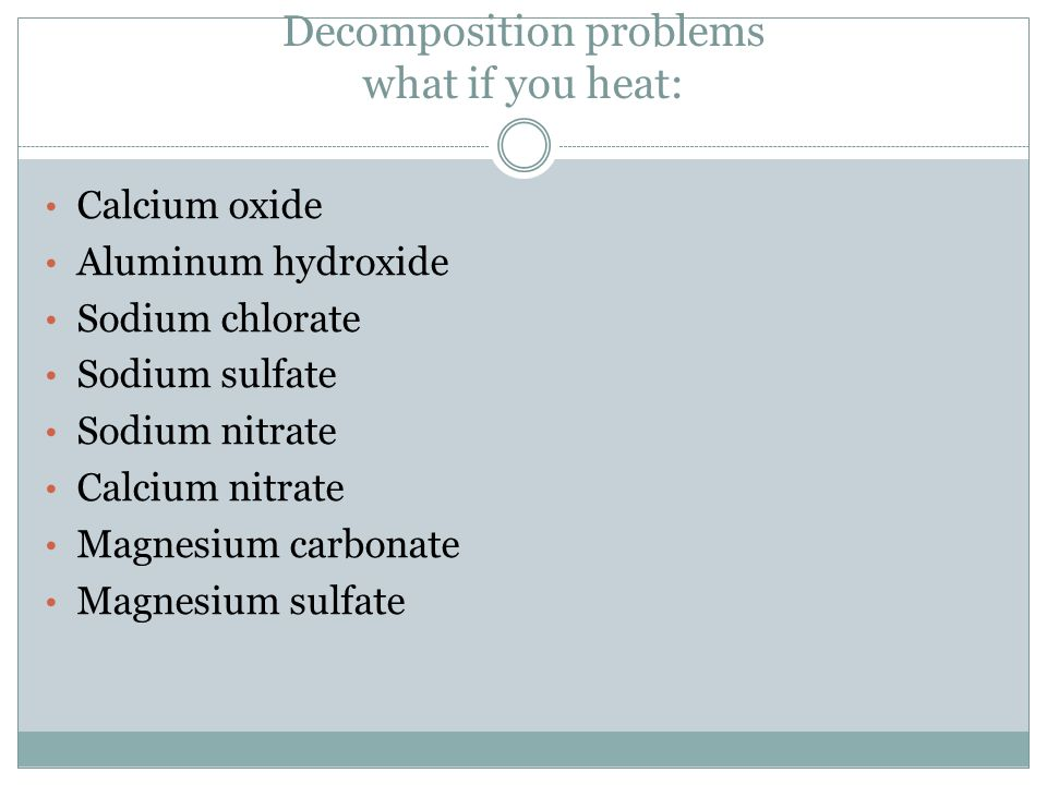 Decomposition problems what if you heat: