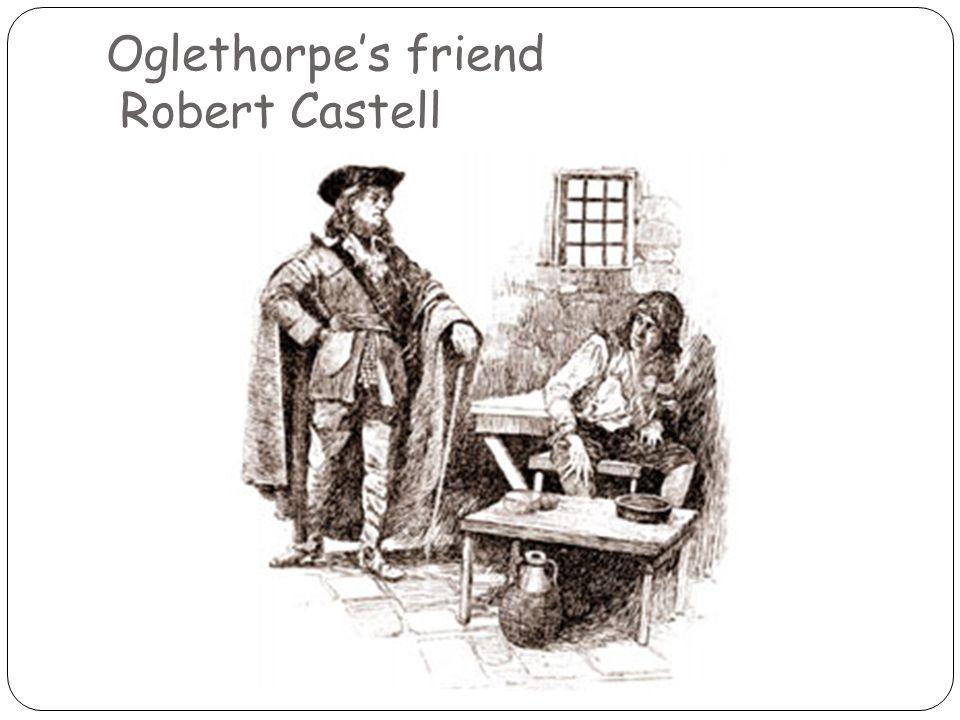Oglethorpe's friend Robert Castell
