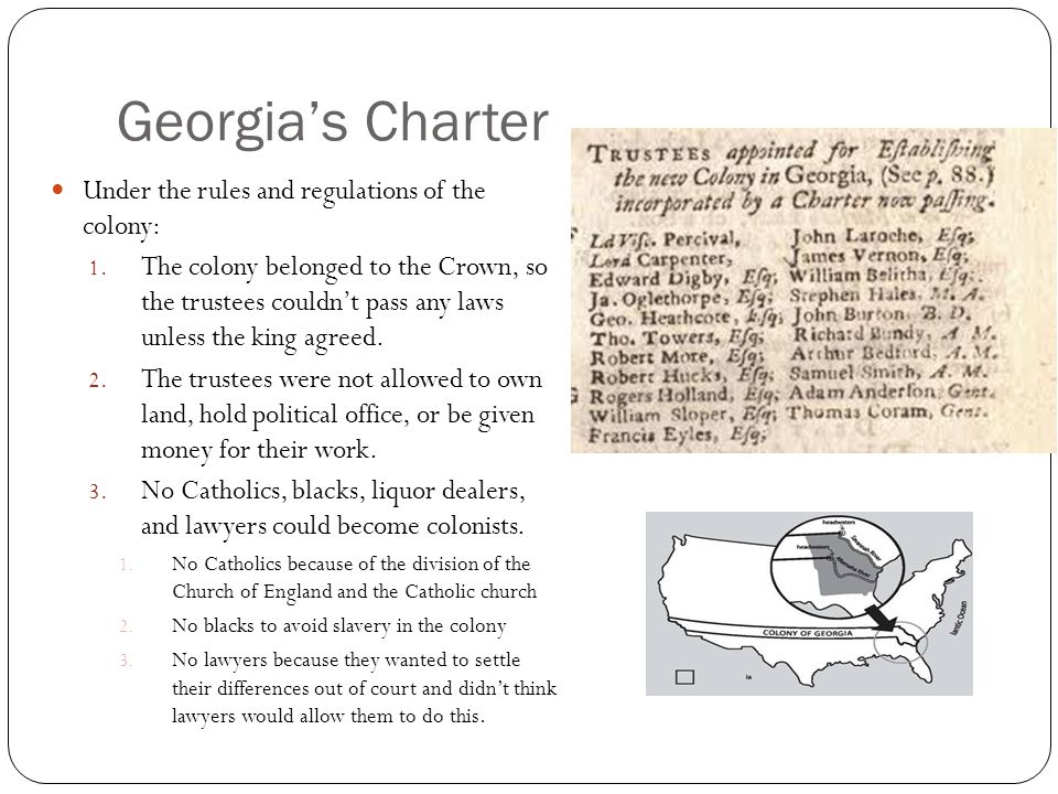 Georgia's Charter Under the rules and regulations of the colony: