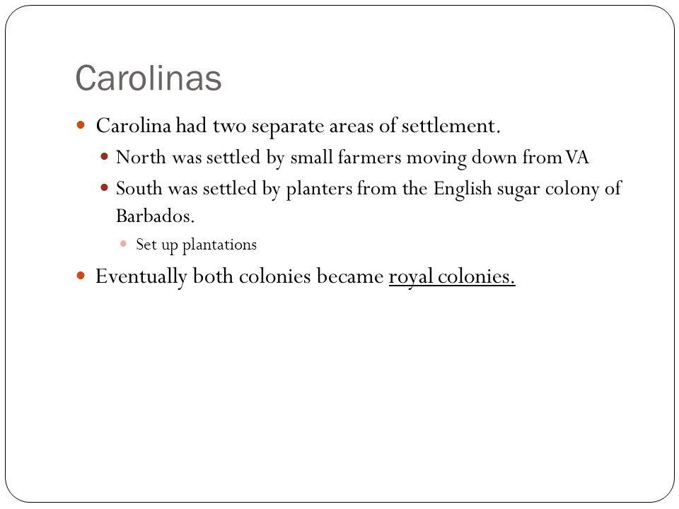 Carolinas Carolina had two separate areas of settlement.