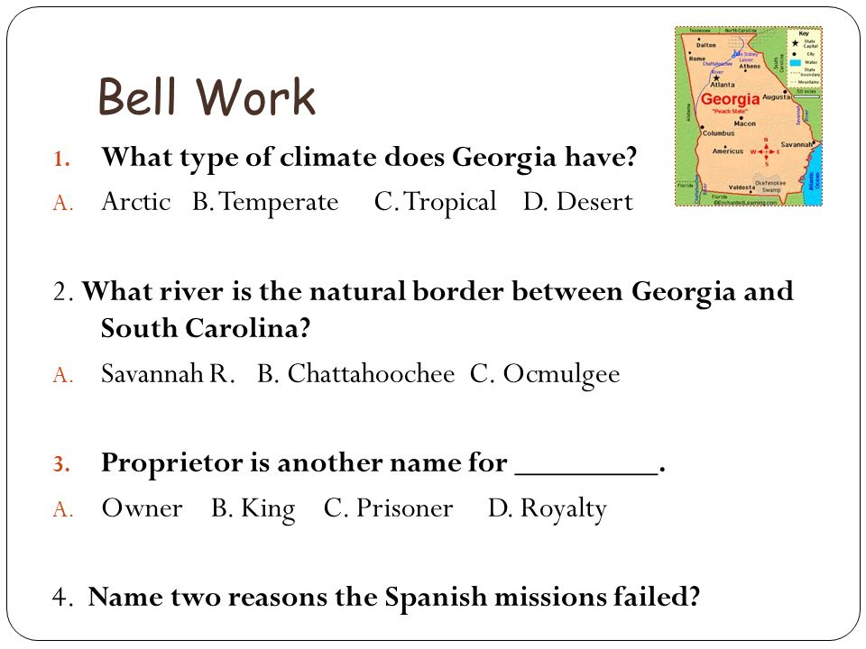 Bell Work What type of climate does Georgia have