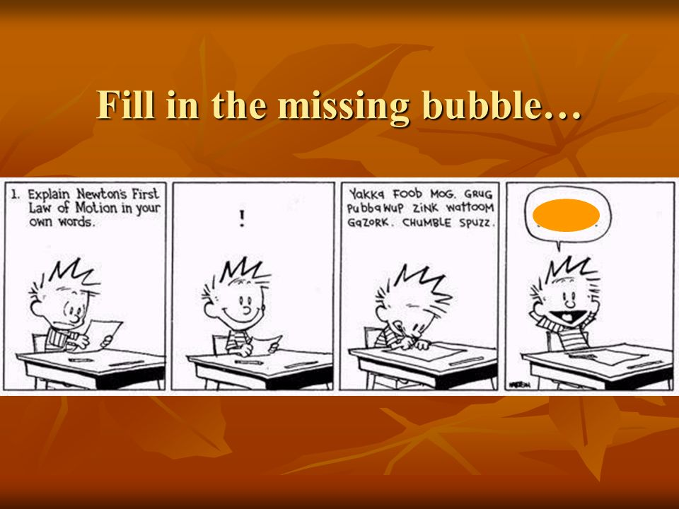 Fill in the missing bubble…