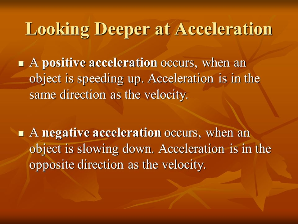 Looking Deeper at Acceleration