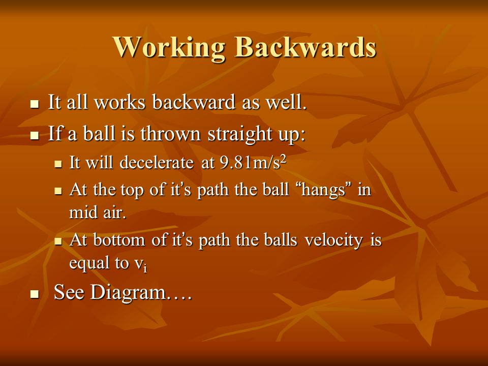 Working Backwards It all works backward as well.