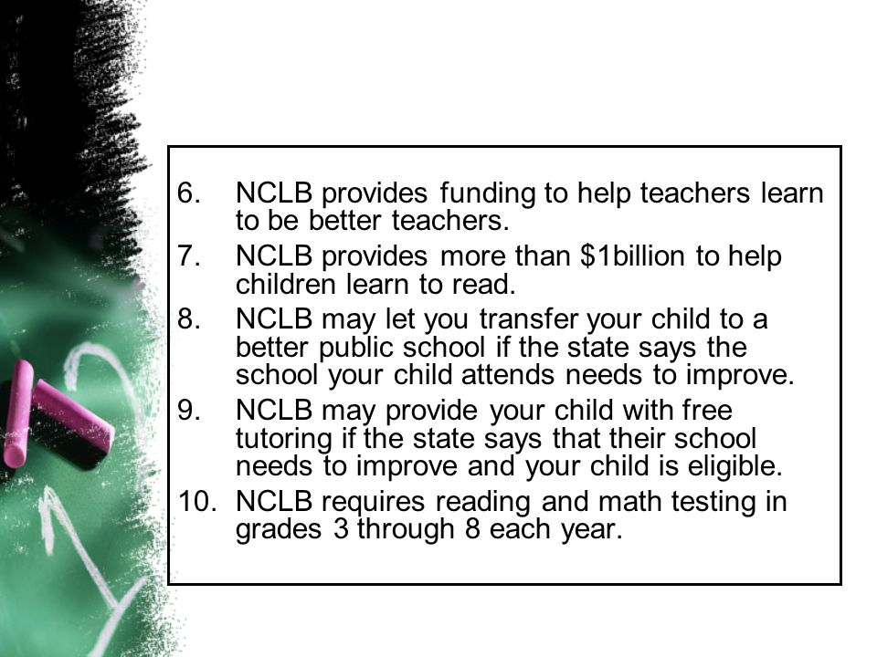 6. NCLB provides funding to help teachers learn to be better teachers.