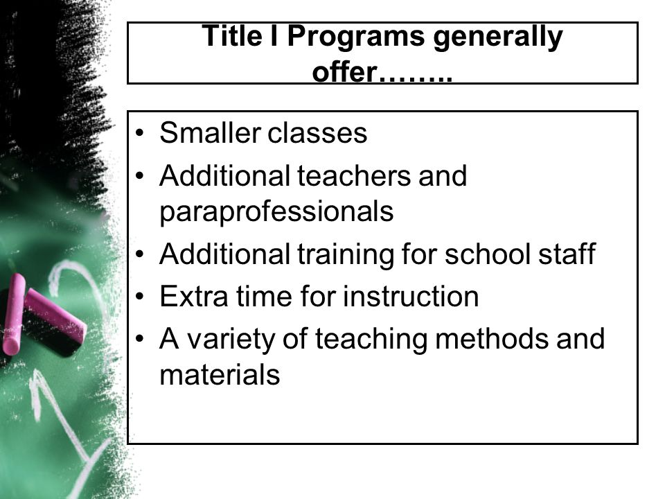 Title I Programs generally offer……..