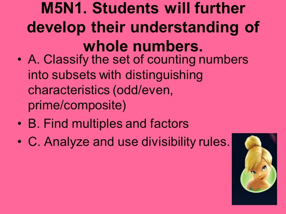 M5N1. Students will further develop their understanding of whole numbers.