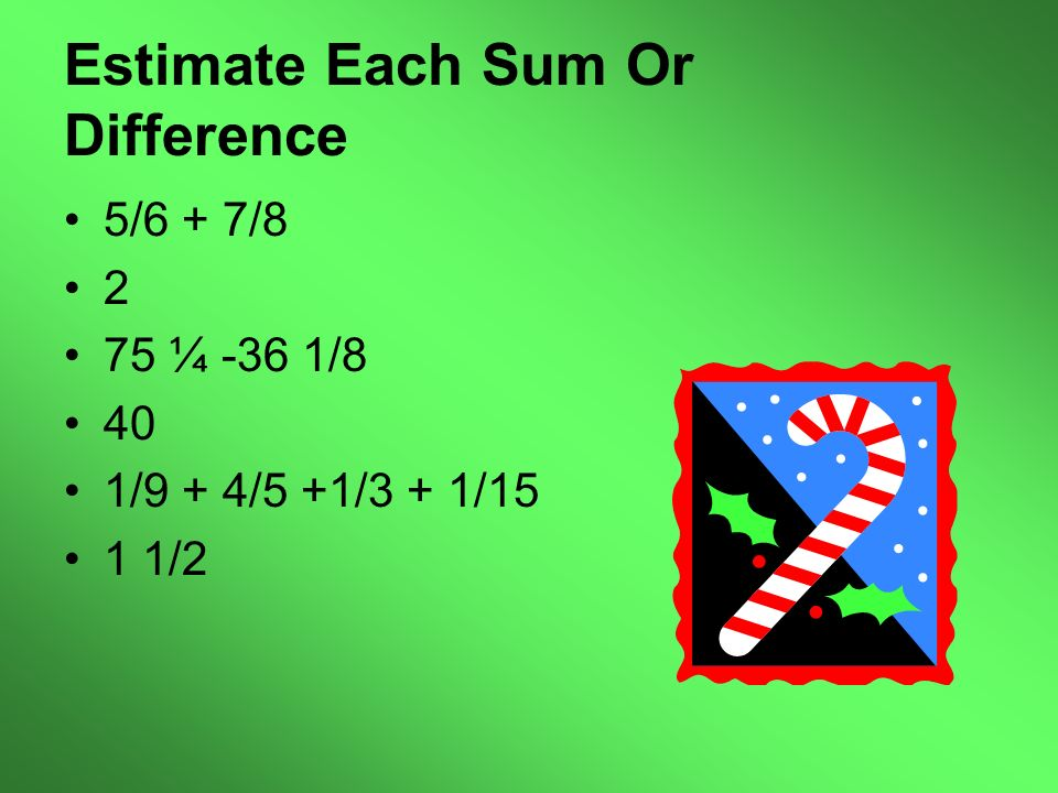 Estimate Each Sum Or Difference