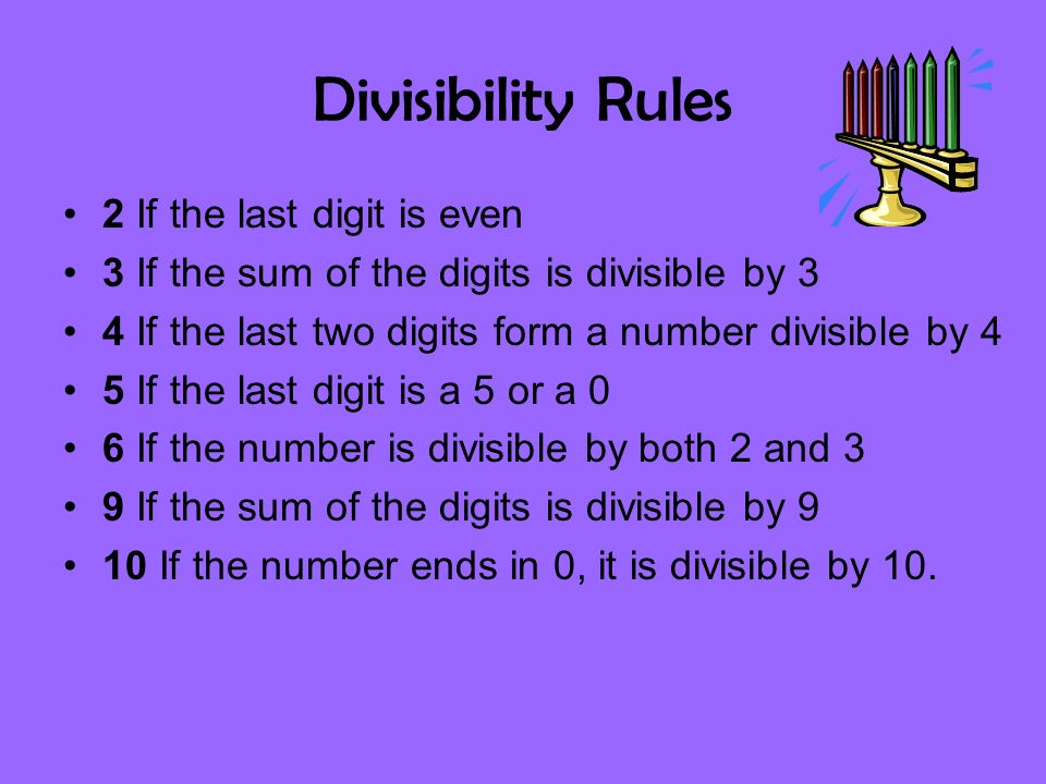 Divisibility Rules 2 If the last digit is even