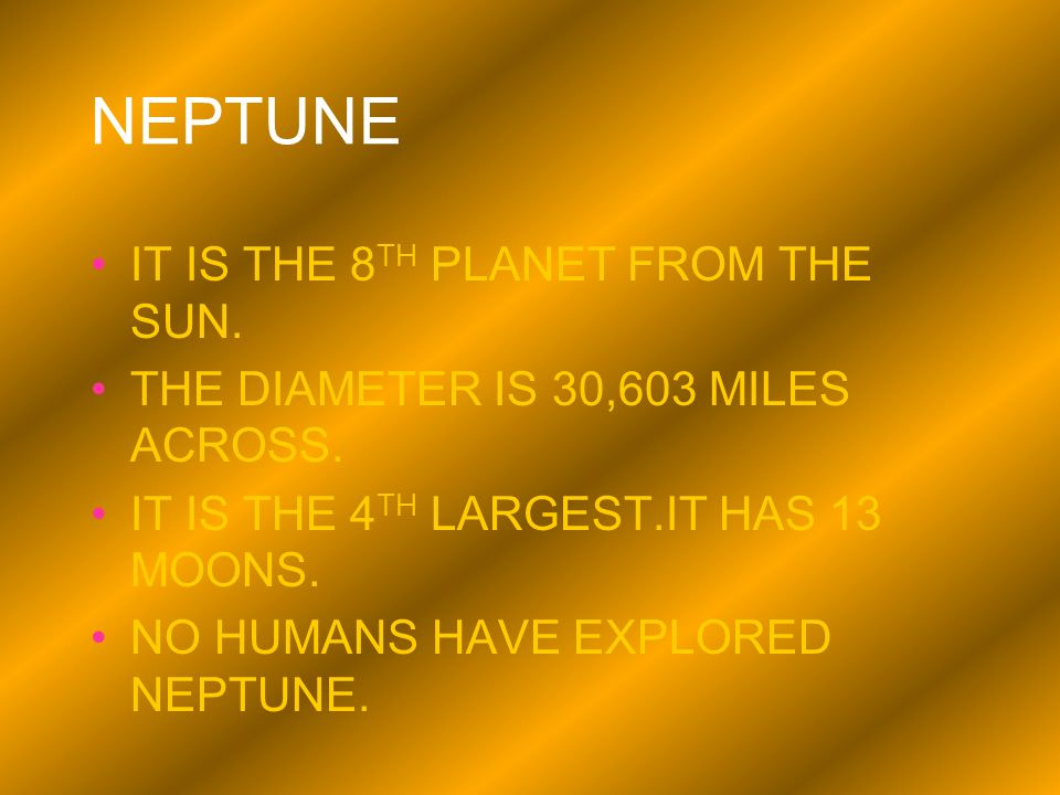 NEPTUNE IT IS THE 8TH PLANET FROM THE SUN.