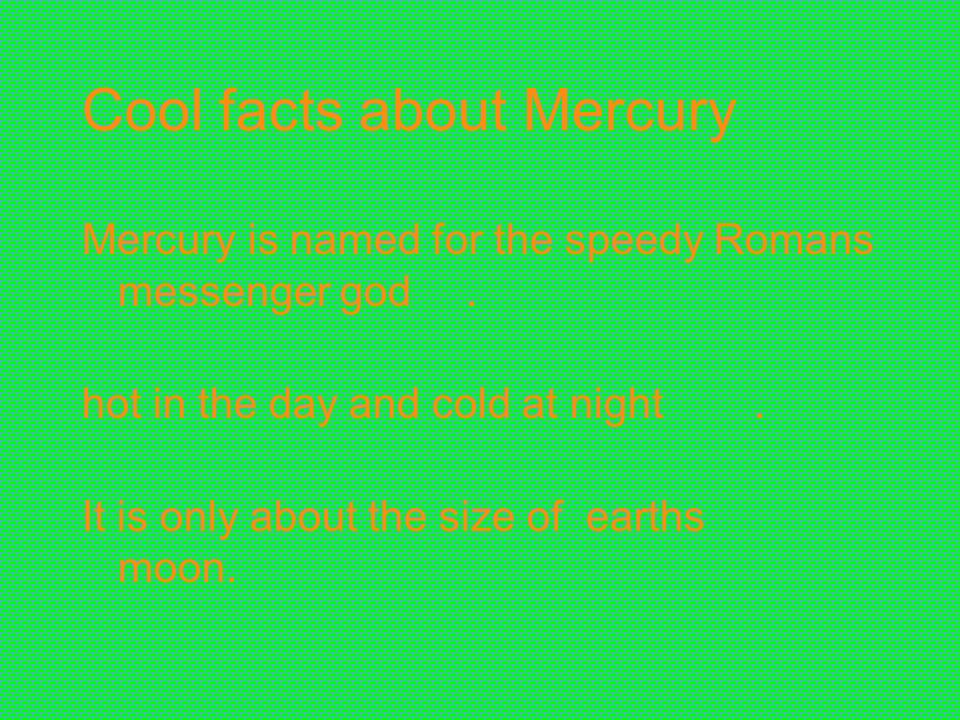 Cool facts about Mercury