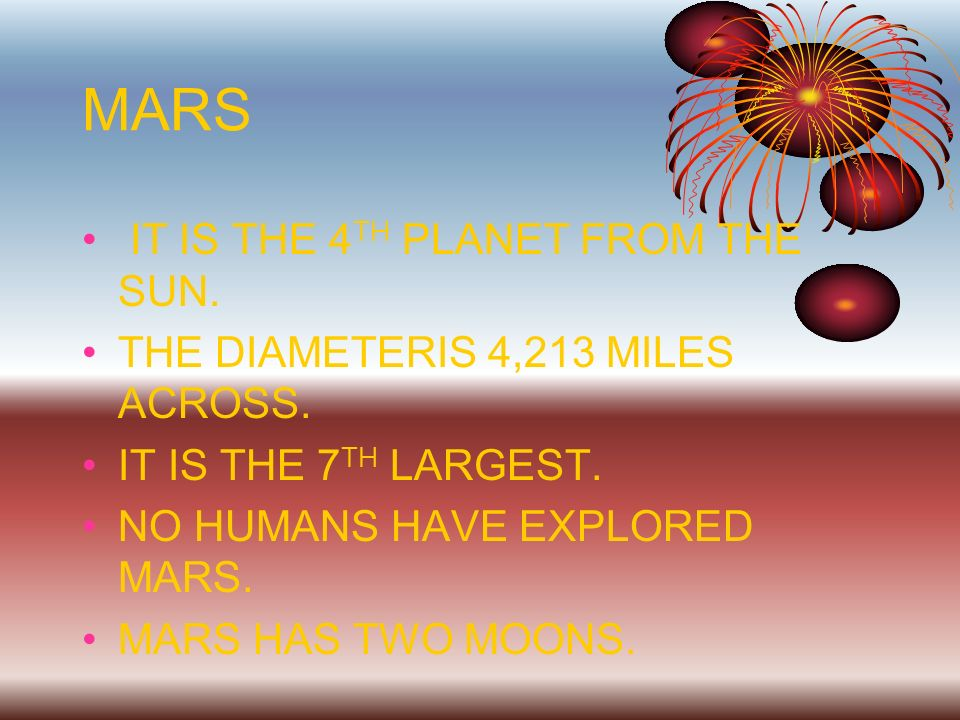 MARS IT IS THE 4TH PLANET FROM THE SUN.