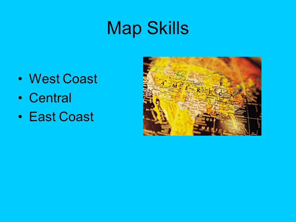 Map Skills West Coast Central East Coast