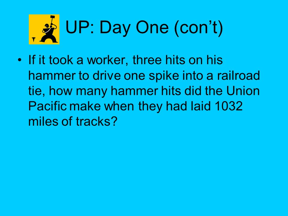UP: Day One (con't)