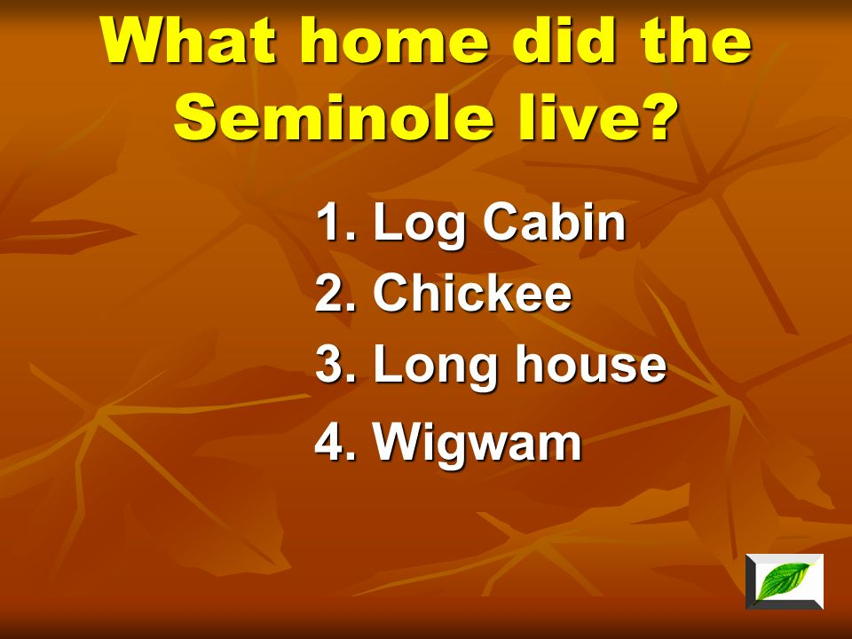 What home did the Seminole live