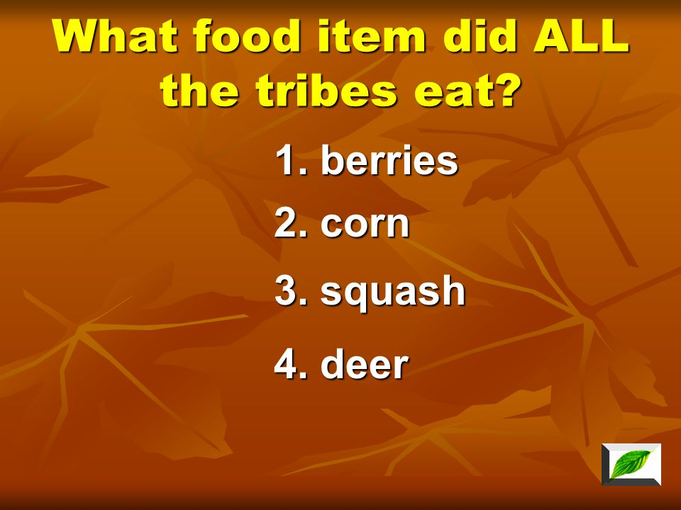 What food item did ALL the tribes eat