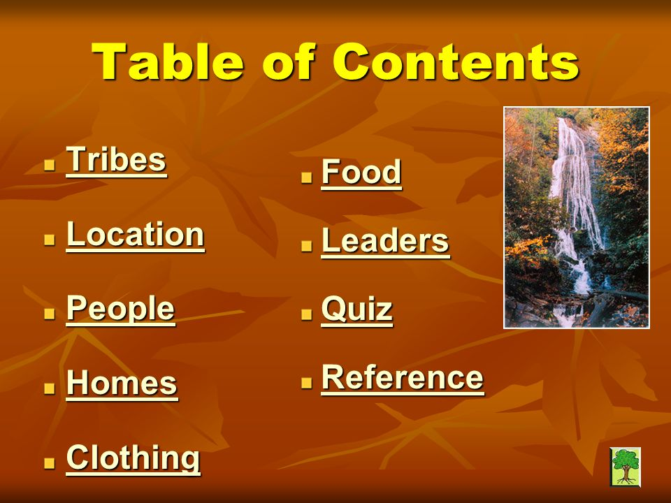Table of Contents Tribes Food Location Leaders People Quiz Homes