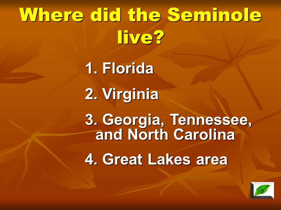 Where did the Seminole live