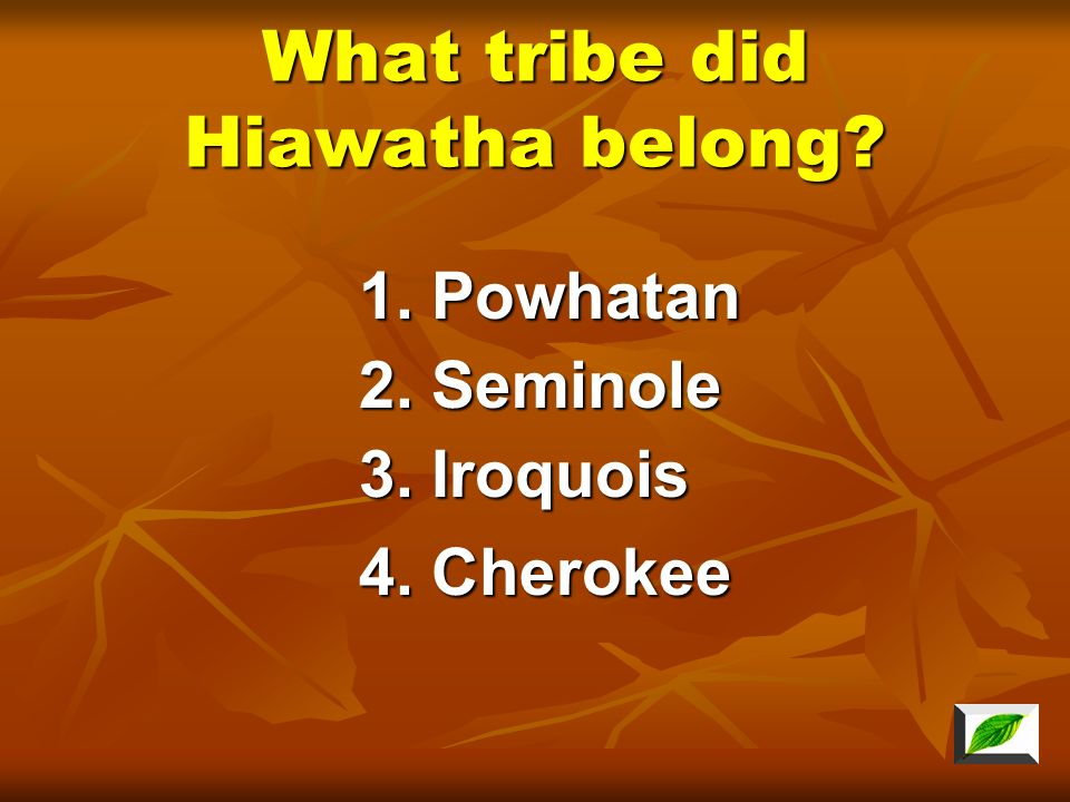 What tribe did Hiawatha belong