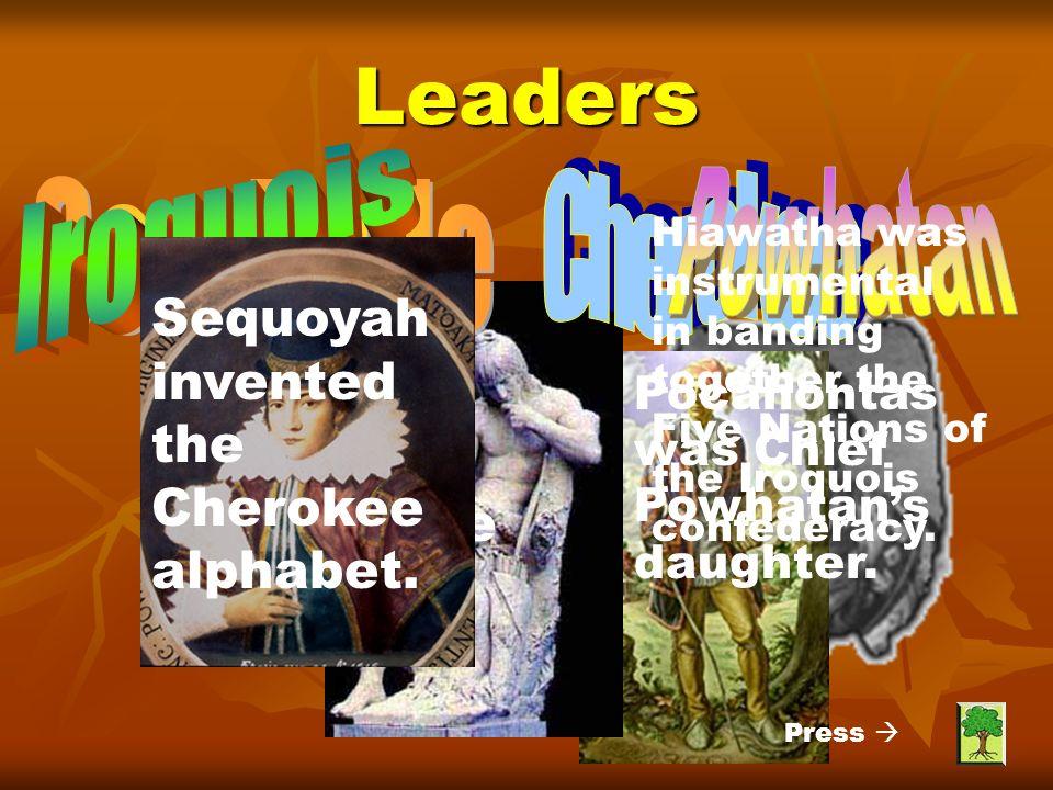 Leaders Iroquois Cherokee Powhatan Seminole