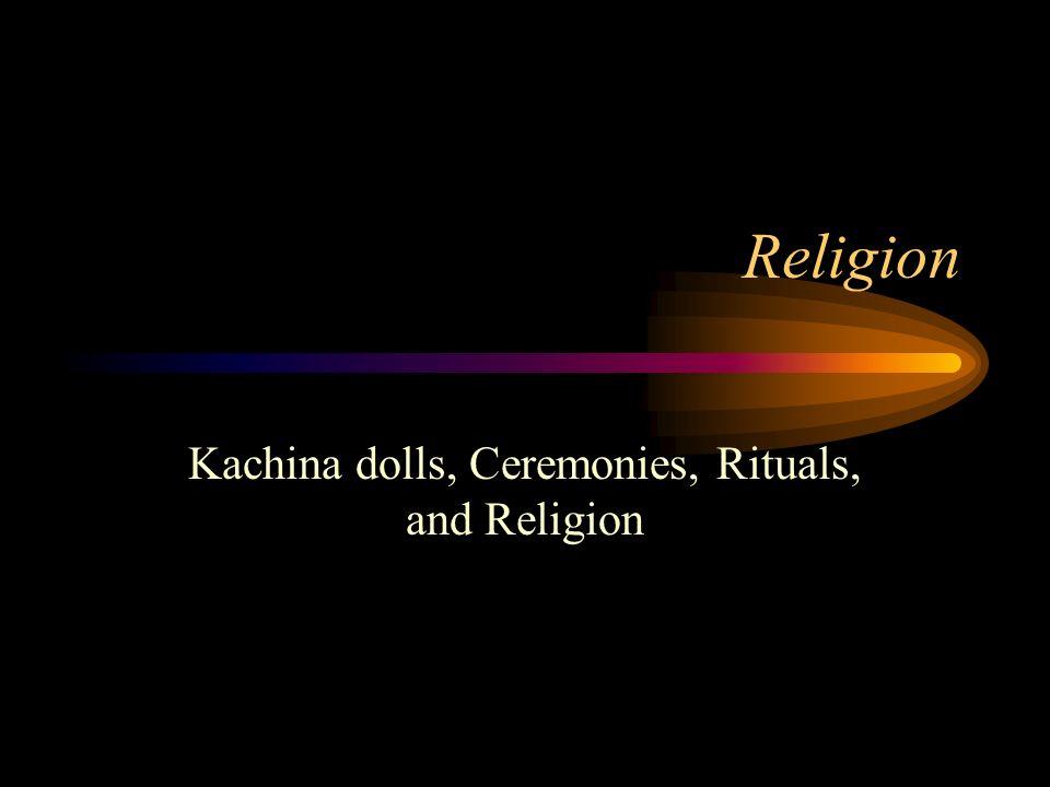 Kachina dolls, Ceremonies, Rituals, and Religion
