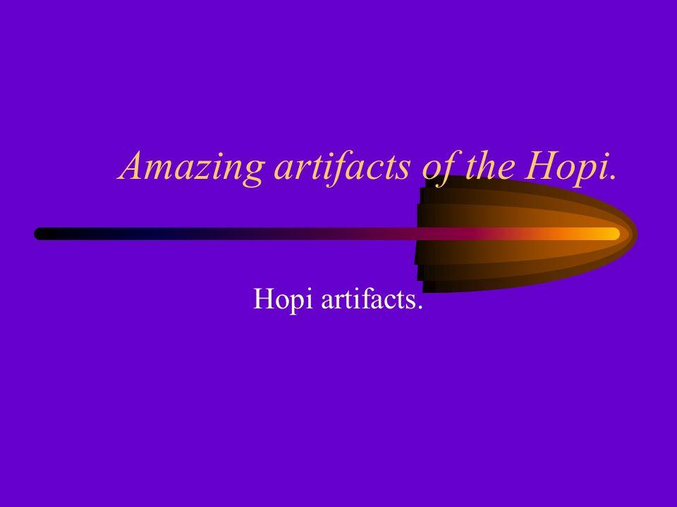 Amazing artifacts of the Hopi.