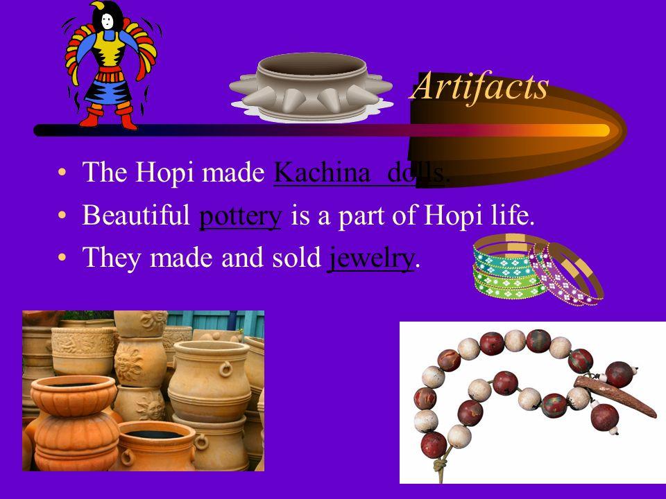 Artifacts The Hopi made Kachina dolls.