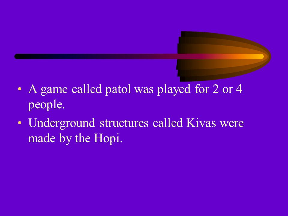 A game called patol was played for 2 or 4 people.