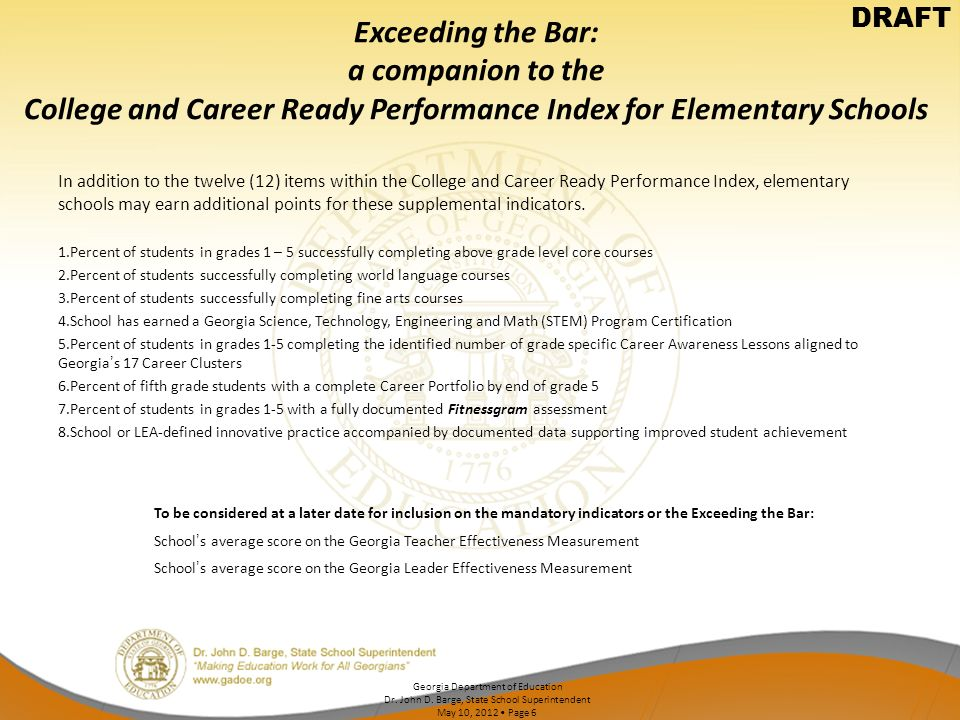DRAFT Exceeding the Bar: a companion to the College and Career Ready Performance Index for Elementary Schools.