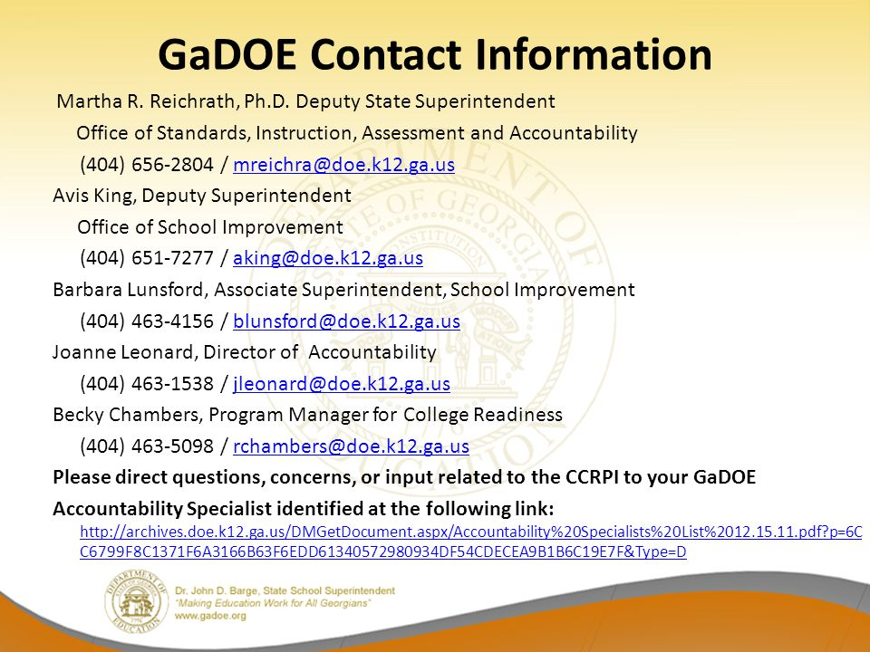 GaDOE Contact Information Martha R. Reichrath, Ph.D. Deputy State Superintendent. Office of Standards, Instruction, Assessment and Accountability.