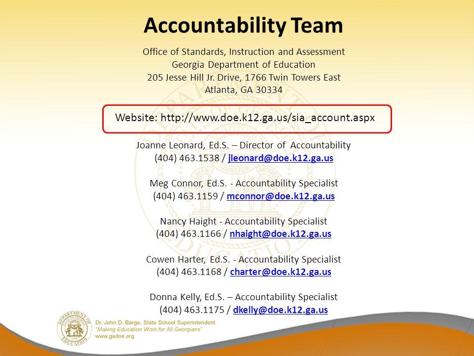 Accountability Team Website: http://www.doe.k12.ga.us/sia_account.aspx