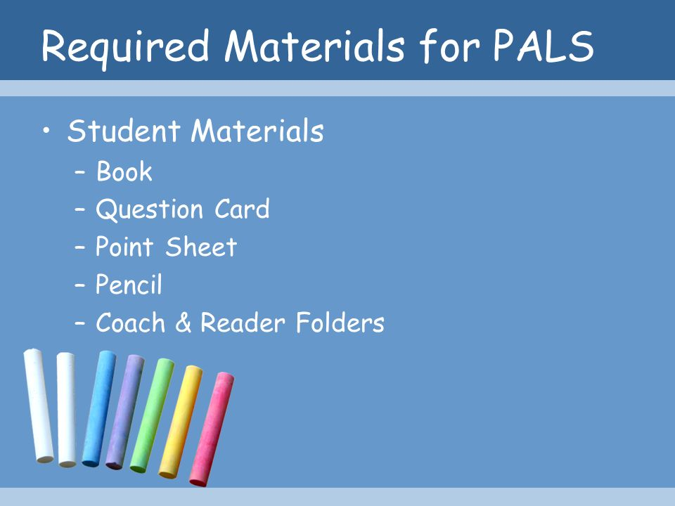 Required Materials for PALS
