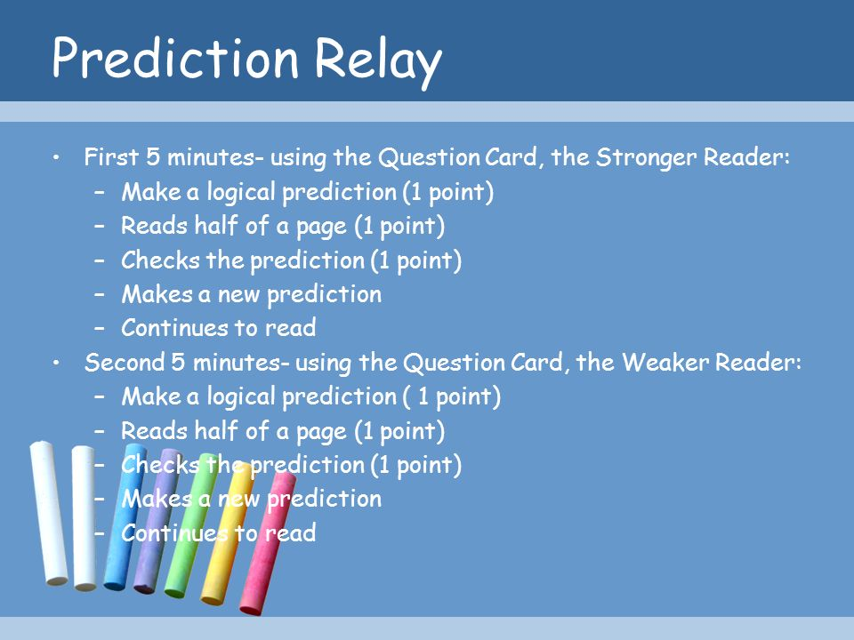 Prediction Relay First 5 minutes- using the Question Card, the Stronger Reader: Make a logical prediction (1 point)