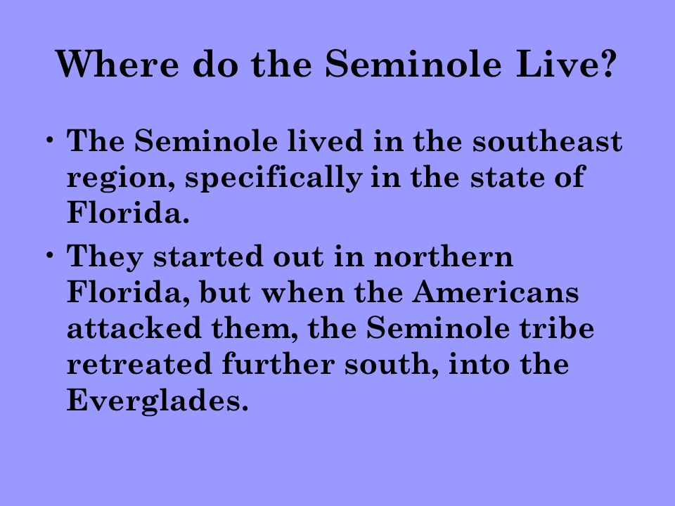 Where do the Seminole Live